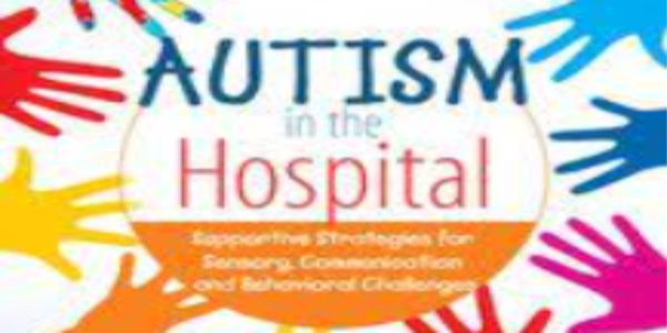 $55 Autism in the Hospital: Supportive Strategies for Sensory, Communication and Behavioral Challenges – Susan Hamre