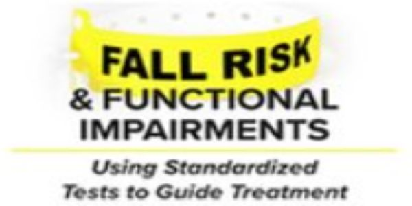 $59 Fall Risk and Functional Impairments: Using Standardized Tests to Guide Treatment – Rachel Blackwood