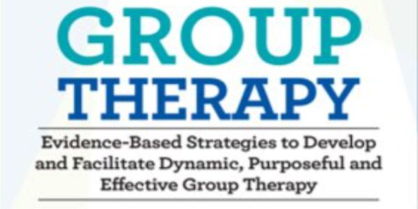 2-Day Certificate Course - Group Therapy: Evidence-Based Strategies to Develop and Facilitate Dynamic, Purposeful and Effective Group Therapy - Hannah Smith