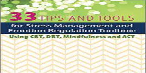 33 Tips and Tools for Stress Management and Emotion Regulation Toolbox - Judy Belmont (1)