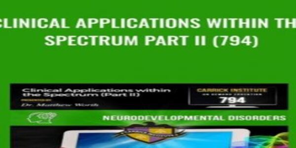 Clinical Applications within the Spectrum Part II (794) - Carrick Institute (1)