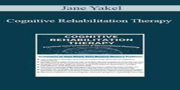 Cognitive Rehabilitation TherapyPractical Interventions & Personalized Planning - Jane Yakel (1)