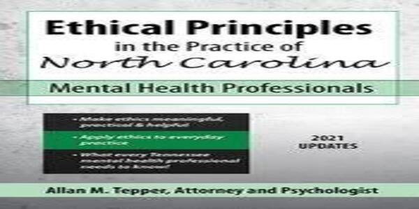 Ethical Principles in the Practice of North Carolina Mental Health Professionals - Allan M. Tepper (1)