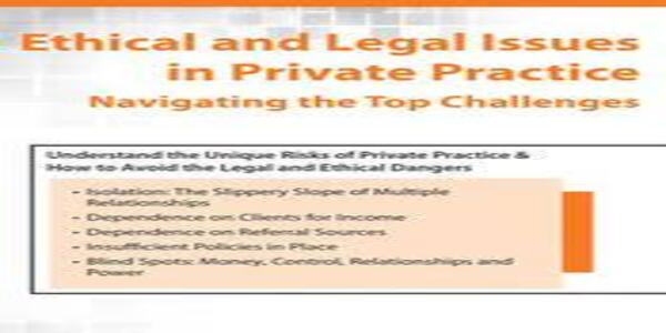 Ethical and Legal Issues in Private Practice Navigating the Top Challenges - Terry Casey (1)
