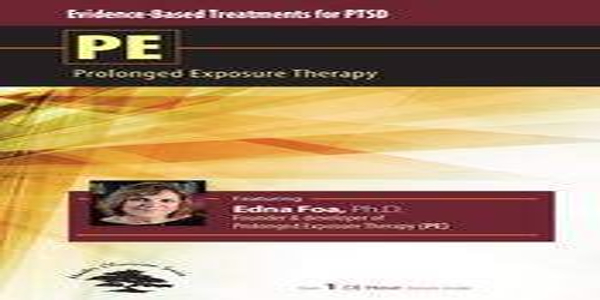 Evidence-Based Treatment for PTSDProlonged Exposure Therapy (PE) of author Edna Foa (1)