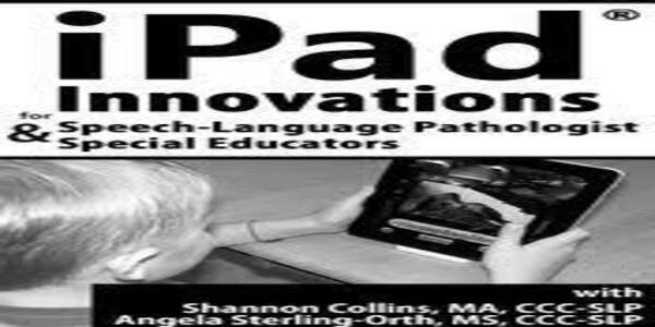 Evidence-based iPad® Interventions for Speech-Language & Special Education Services - Shannon Collins , Angie Sterling-Orth (1)