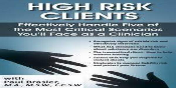 High Risk Clients: Effectively Handle Five of the Most Critical Scenarios You'll Face as a Clinician of author Paul Brasler
