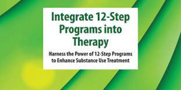 Integrate 12-Step Programs into TherapyHarness the Power of 12-Step Programs to Enhance Substance Use Treatment - Sarah Allen Benton (1)
