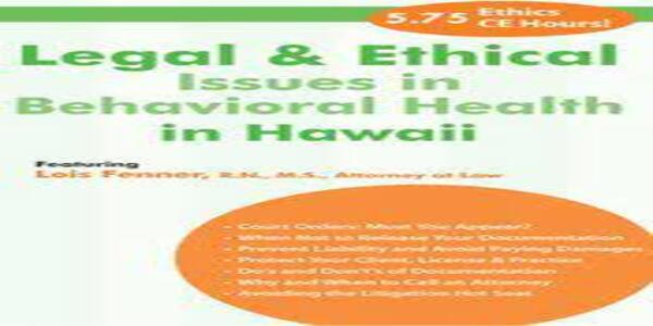 Legal and Ethical Issues in Behavioral Health in Hawaii - Lois Fenner (1)