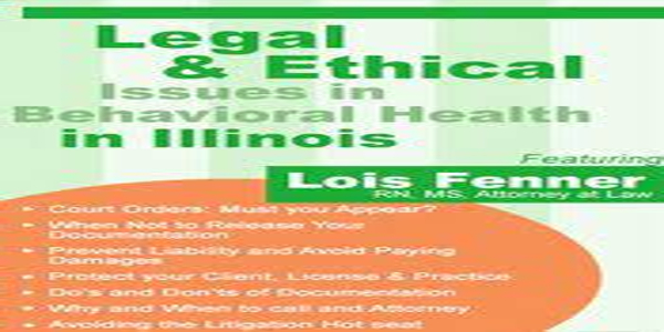 Legal and Ethical Issues in Behavioral Health in Illinois of author Lois Fenner (1)