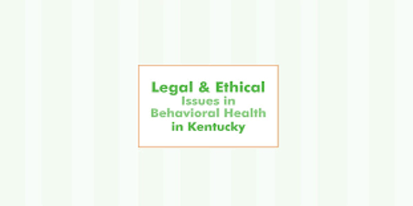 Legal and Ethical Issues in Behavioral Health in Kentucky of author Lois Fenner