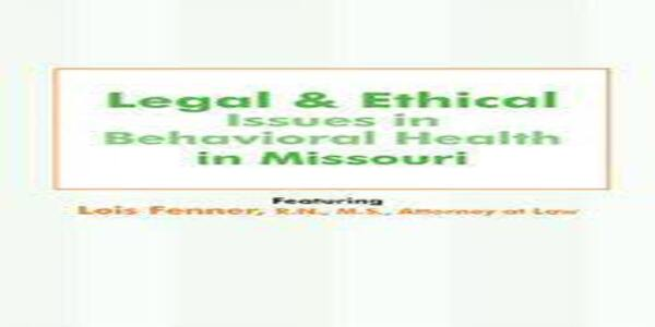 Legal and Ethical Issues in Behavioral Health in Missouriof author Lois Fenner (1)