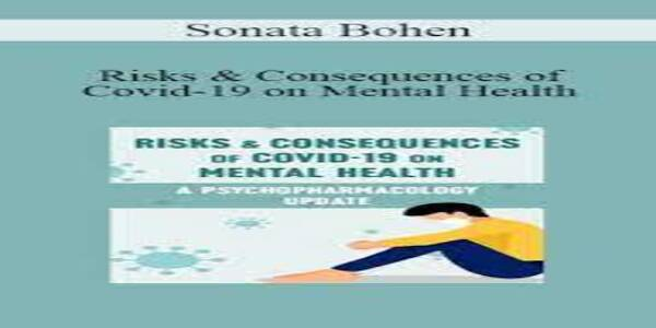 Risks & Consequences of Covid-19 on Mental HealthA Psychopharmacology Update - Sonata Bohen (1)