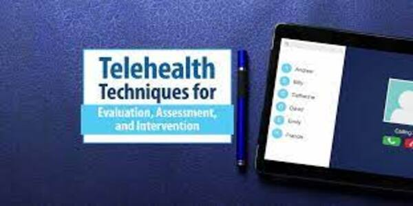 Telehealth Techniques for Evaluation Assessment and Intervention (1)