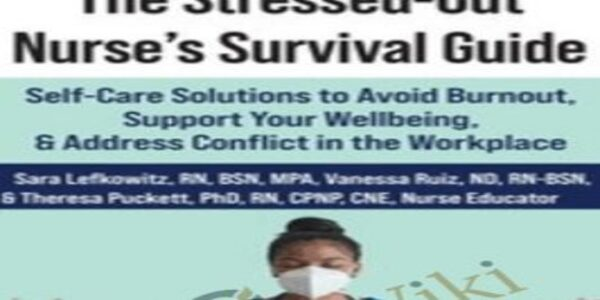 The Stressed-Out Nurse's Survival Guide Sara Lefkowitz (1)