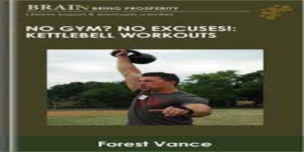 No Gym No Excuses Kettlebell Workouts - Forest Vance (1)