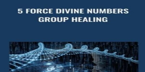 5 Force Divine Numbers Group Healing