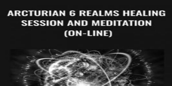 Arcturian 6 Realms Healing Session and Meditation (on-line) (1)