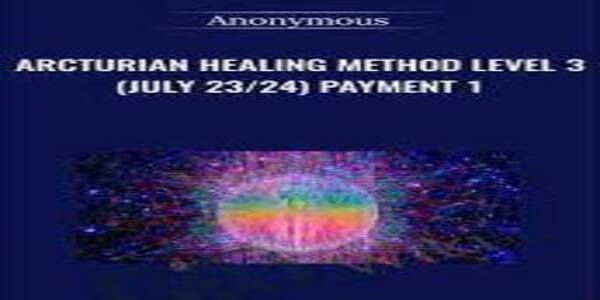 Arcturian Healing Method Level 3 (July 2324) Payment 3