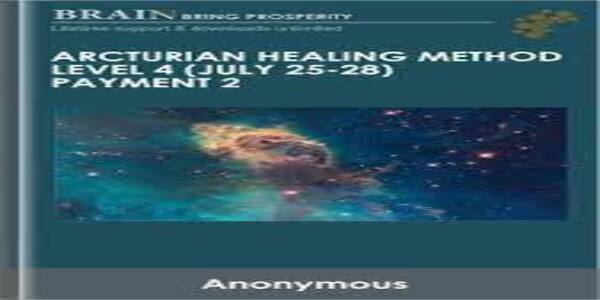 Arcturian Healing Method Level 4 (July 25-28) Payment 2 (1)