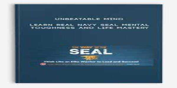 Unbeatable Mind - Learn REAL Navy Seal Mental Toughness
