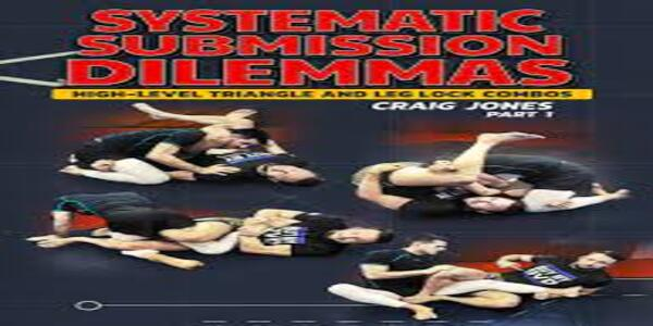 Systematic Submission Dilemmas - High Level Triangle and Leg Lock Combos by Craig Jones