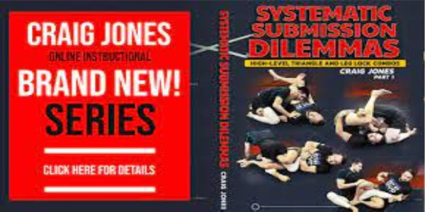 $45 Systematic Submission Dilemmas - High Level Triangle and Leg Lock Combos by Craig Jones
